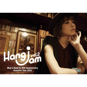 "May'n Road to 10th Anniversary Acoustic Tour 2015 ""Hang jam vol.2""Concert Program Booklet"